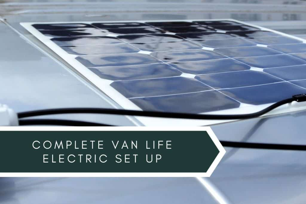 Complete Van Life Electrical Set Up